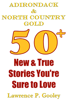Adirondack & North Country Gold: 50+ New & True Stories You're Sure to Love (Front)