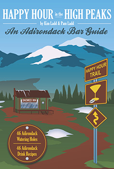 Happy Hour in the High Peaks: An Adirondack Bar Guide (2013) by Kim Ladd, Pam Ladd