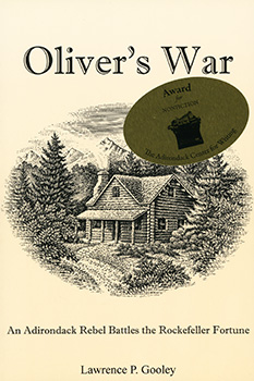 Oliver's War: An Adirondack Rebel Battles the Rockefeller Fortune (2007) by Lawrence P. Gooley