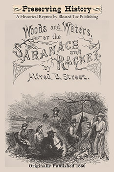 Woods and Waters, or The Saranacs and Racket (1860) by Alfred B. Street