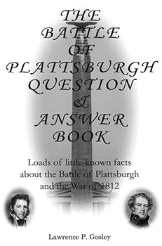 The Battle of Plattsburgh Question & Answer Book (2005) by Lawrence P. Gooley