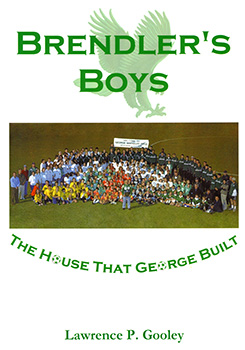 Brendler's Boys: The House That George Built (2006) by Lawrence P. Gooley
