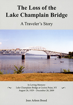 The Loss of the Lake Champlain Bridge: A Traveler's Story (2011) by Jean Arleen Breed