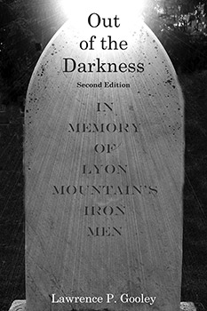 Out of the Darkness: In Memory of Lyon Mountain's Iron Men, Second Edition (2013) by Lawrence P. Gooley