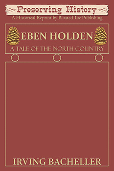 Eben Holden: A Tale of the North Country (1900) by Irving Bacheller