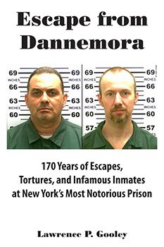 Escape from Dannemora: 170 Years of Escapes, Tortures, and Infamous Inmates at New York's Most Notorious Prison (2015)