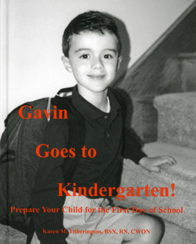 Gavin Goes to Kindergarten!: Prepare Your Child for the First Day of School (2011) by Karen M. Titherington