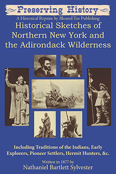 Historical Sketches of Northern New York and the Adirondack Wilderness (1877) by Nathaniel Bartlett Sylvester