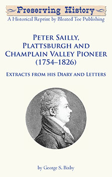 Peter Sailly, Plattsburgh and Champlain Valley Pioneer (1754–1826): Extracts from his Diary and Letters (1919)