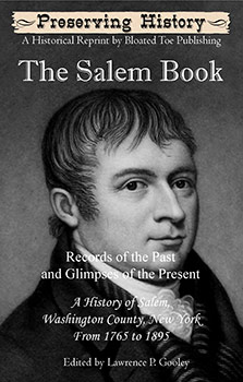 The Salem Book: Records of the Past and Glimpses of the Present, A History of Salem, Washington County, New York From 1765 to 1895 (1896)