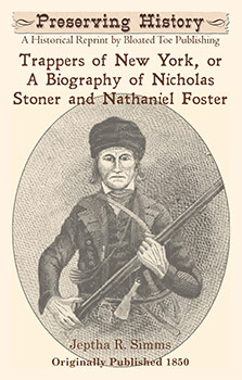Trappers of New York, or A Biography of Nicholas Stoner and Nathaniel Foster (1850) by Jeptha R. Simms