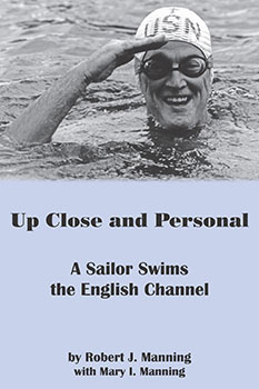 Up Close and Personal: A Sailor Swims the English Channel (2014) by Robert J. Manning, Mary I. Manning